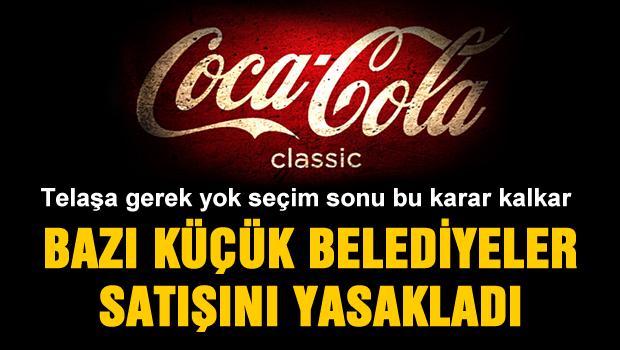 AKP'li belediyelerin binde biri coca cola satışını yasakladı