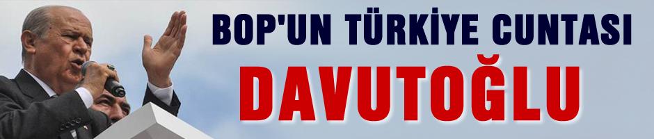 BOP'un T�rkiye cuntas� Davuto�lu