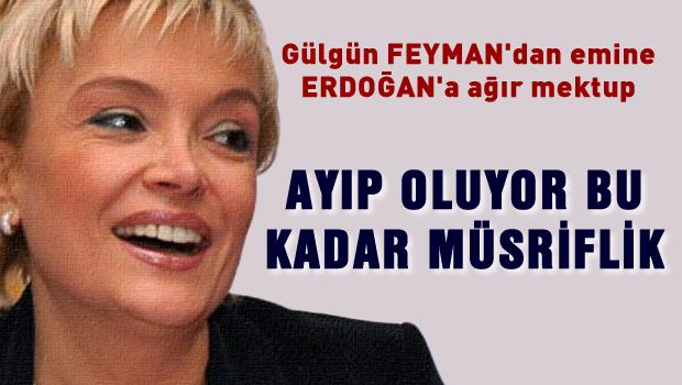 Gülgün Feyman'dan Emine Erdoğan'a mektup