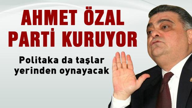 Ahmet Özal Parti kuruyor