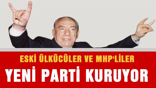 Eski Ülkücüler ve MHP'liler yeni parti kuruyor.