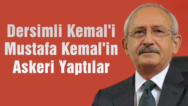 �Dersimli Kemal�i, �Mustafa Kemal�in Askeri� yapt�lar