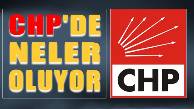 CHP'de neler oluyor