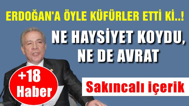 Feyzi İşbaşaran Erdoğan'a demediğini bırakmadı