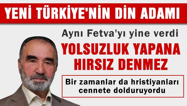 Yeni T�rkiye'de 'Yolsuzluk yapana h�rs�z denmez'