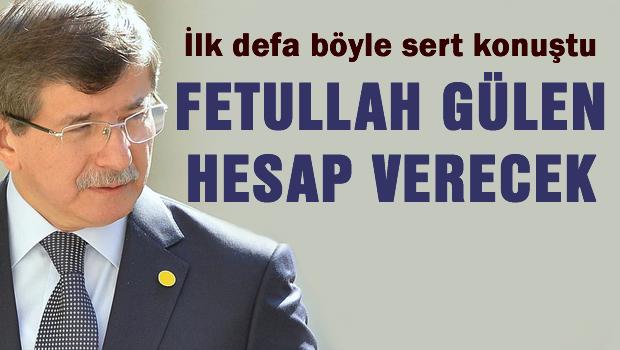 'Fetullah Gülen hesap verecek'