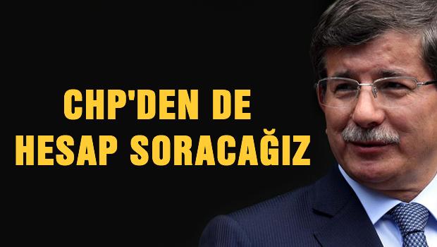 Davutoğlu: 'Paralel Yapı'dan da CHP'den de hesap sorulacak