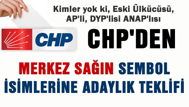 CHP'den Merkez Sağın sembol isimlerine adaylık teklifi