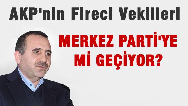 AKP'nin fireci vekilleri MERKEZ PARTİ'ye mi geçiyor?