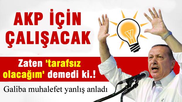 Erdo�an, AKP'ye �al��acak