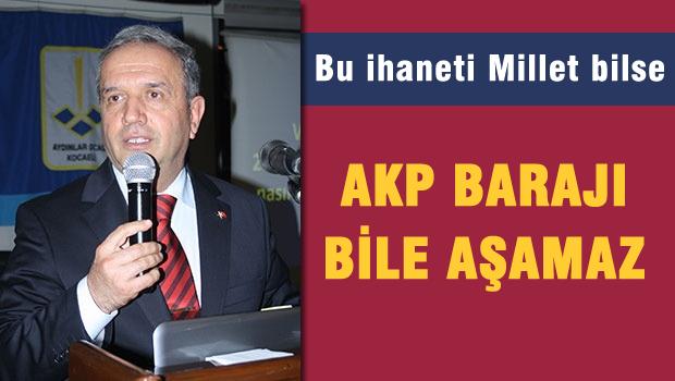 Yal�m: Bu ihaneti millet bilse, AKP baraj� dahi a�amaz