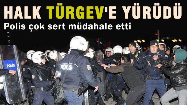 Halk TÜRGEV'e yürüdü, Polis çok sert müdahale etti