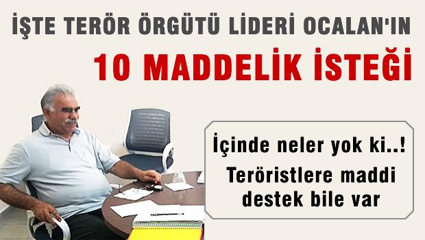 İŞTE ÖCALAN'IN 10 MADDESİ!