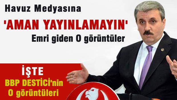 Yanda� Medya'n�n 'aman piyasaya ��kmas�n' dedi�i Mustafa DEST�C� g�r�nt�ler