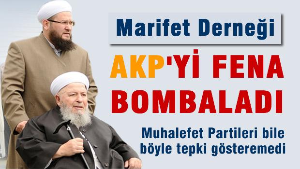 Marifet Derne�i AKP'yi fena bombalad�