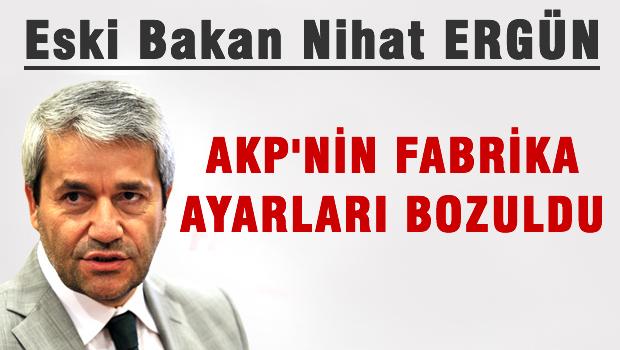 ERG�N: AKP FABR�KA AYARLARINA D�NMEL�