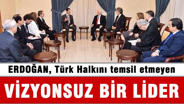 Esad: 'Erdoğan Türk halkını temsil etmeyen 'vizyonsuz' bir lider...