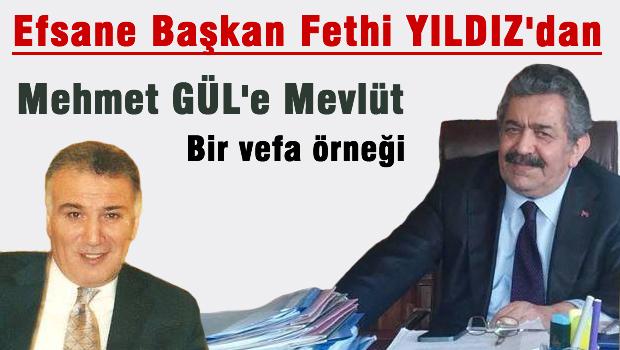 Efsane Başkan Fethi Yıldız'dan Merhum Mehmet Gül'e Mevlid.