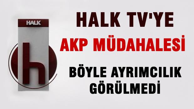 Halk TV'ye AKP müdahalesi