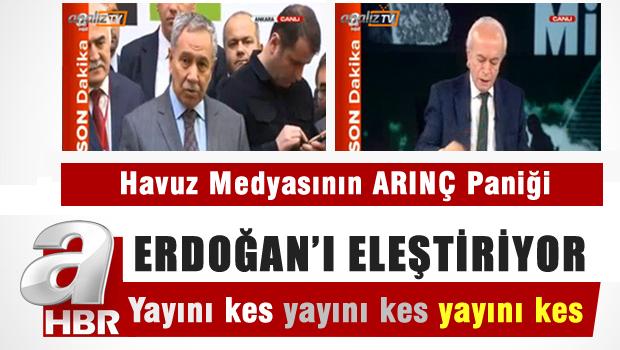 Ar�n�, Erdo�an'� Ele�tirdi, A Haber Canl� Yay�n� Kesti