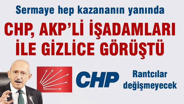 CHP'den AKP�yi destekleyen i� adamlar�yla �gizli� g�r��me