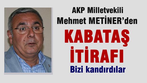 Mehmet Metiner'den Kabata� itiraf�