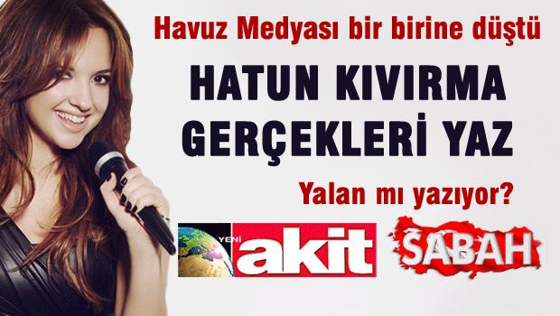 Yeni Akit'ten Sabah Yazar�na Uyar�: HATUN KIVIRMA!