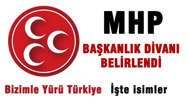 MHP Ba�kanl�k Divan� belirlendi