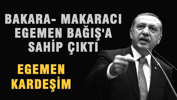 Erdoğan'dan Egemen Bağış'a: Egemen kardeşim