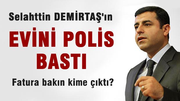 Selahattin Demirtaş'ın evine polis baskını