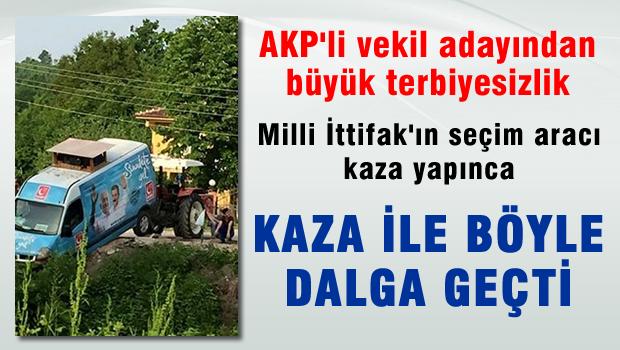 AKP'li aday kaza yapan Saadet'in seçim aracıyla dalga geçti