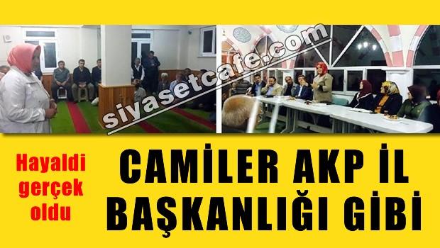 Camiler AKP il�e ba�kanl��� gibi  �al���yor