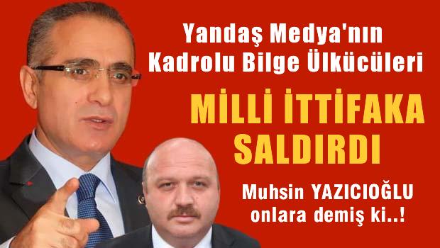 AKP'yi Milli �ttifak korkusu sard�, Yanda� Medya sald�rmaya ba�lad�