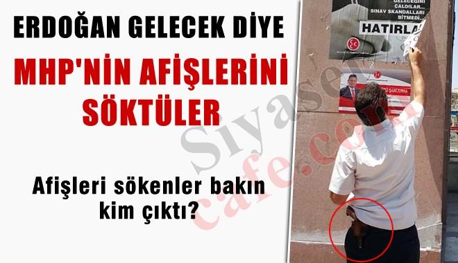 Erdo�an'�n Geli�inden �nce MHP Afi�leri S�k�ld�