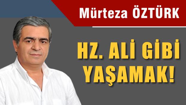 Hz. Ali Gibi Ya�amak