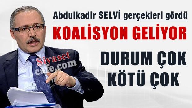 Abdulkadir SELVİ, Koalisyon geliyor