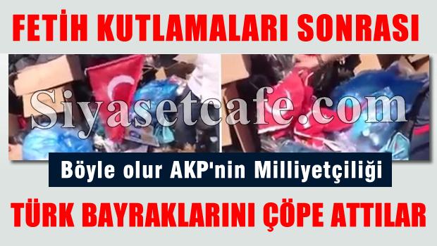 Fetih mitingi sonrası Türk bayrakları çöpe atıldı