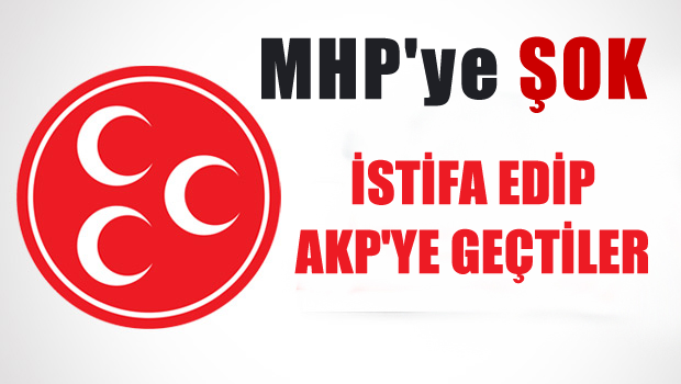 MHP'ye ŞOK - İstifa edip AKP'ye katıldı