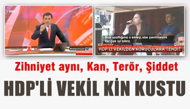 Fatih Portakal'dan Korucuları Tehdit Eden HDP'li Vekile Sert Tepki