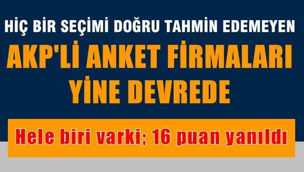 Hiç bir seçimi doğru tahmin etmeyen anketçiler AKP'yi yine iktidar yaptı