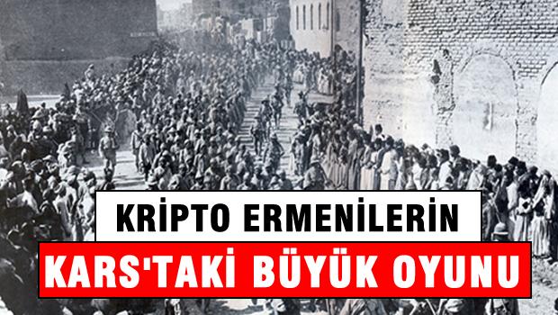 Kripto Ermenilerin Kars'taki  Büyük Oyunu