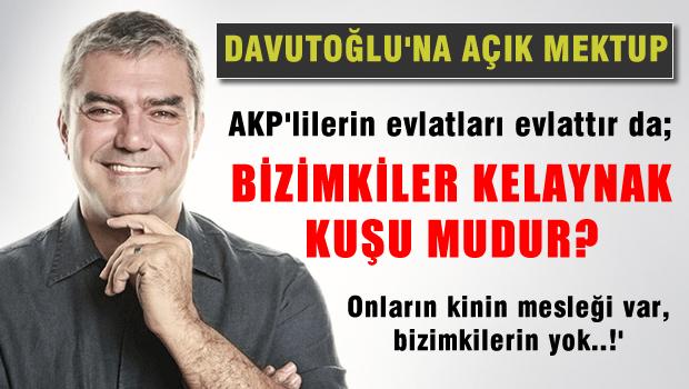 Davutoğlu'na açık mektup!