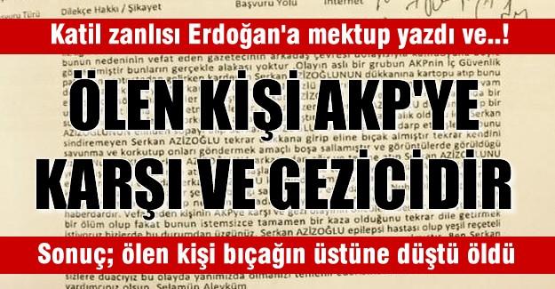 Katil zanlısının abisinden Erdoğan'a mektup