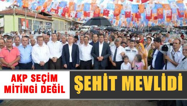 Burası AKP seçim mitingi değil, Şehit Mevlidi