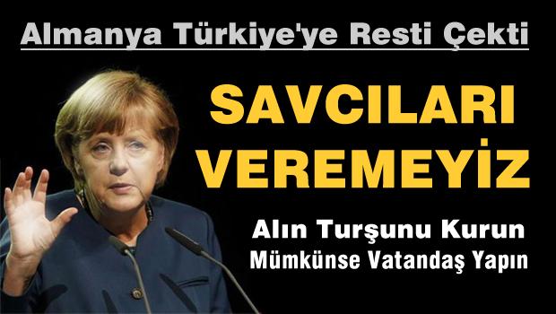Almanya 'Savc�lar� veremeyiz...'