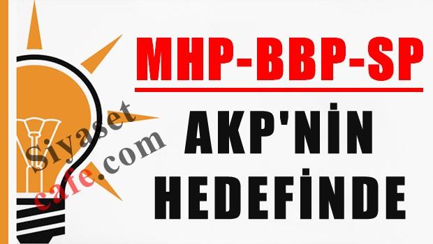 MHP-BBP ve SP, AKP'nin hedefinde