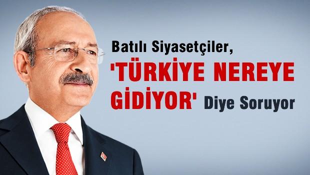 K�l��daro�lu: Bat�l� siyaset�iler �T�rkiye nereye gidiyor� diye soruyor