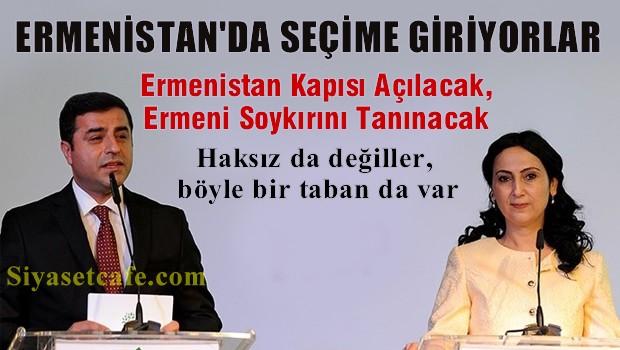 HDP, T�rkiye'de de�il, sanki Ermenistan'da se�ime giriyor