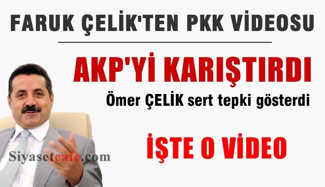 AKP'li Faruk Çelik'in Hazırlattığı PKK Videosu AKP'yi Karıştırdı