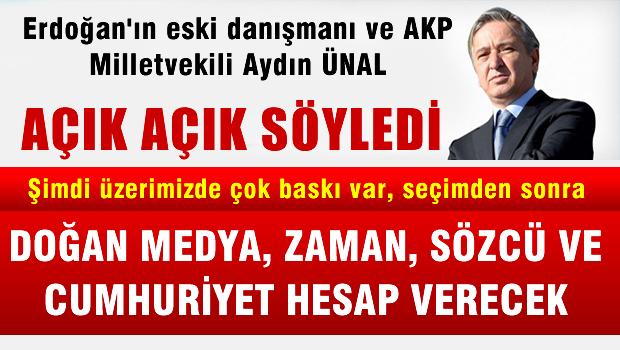 AKP'li Aydın Ünal: 1 Kasım'dan sonra Hürriyet, Zaman, Sözcü ve Cumhuriyet'de hesap verecek